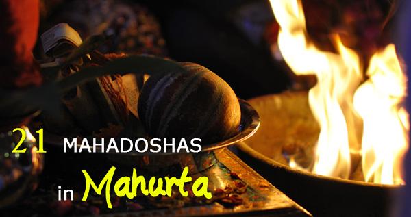 21 MAHADOSHAS in Mahurta