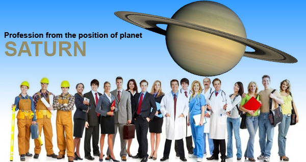 PROFESSION FROM THE POSITION OF PLANET SATURN: