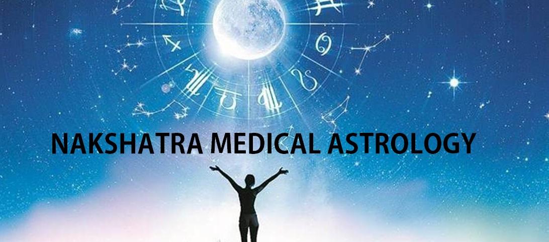NAKSHATRA MEDICAL ASTROLOGY